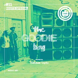 The Goodie Bag #022 (August 2017) Roots Special - Hosted by Esteban Tayta