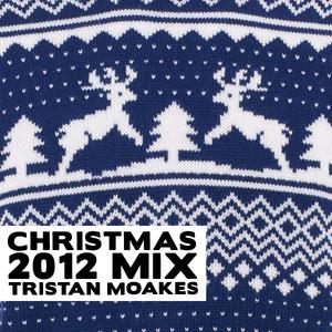 Tristan Moakes - Xmas 2012 mix