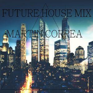 FUTURE HOUSE MIX / By Martín Correa