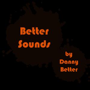 Better Sounds by Danny Better Vol.2