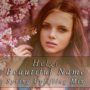 Helgi - Beautiful Name (Spring Uplifting Mix)