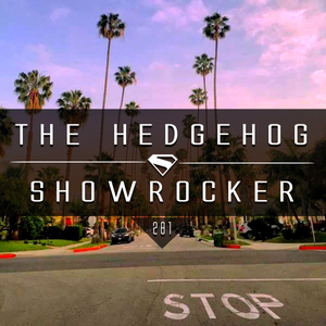 The Hedgehog - Showrocker 281 - 12.05.2016