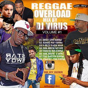 REGGAE OVERLOAD NEXT LEVEL #24 MIX BY DJ VIRUS