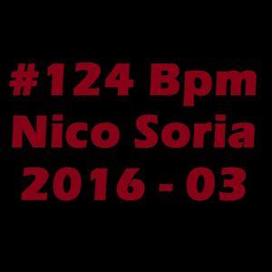 #124 Bpm Deep - Progressive (Nico Soria) 2016 - 03