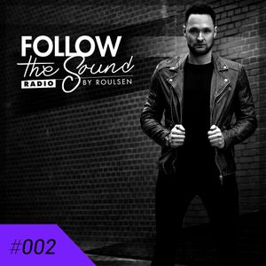 Follow the Sound Radio #002