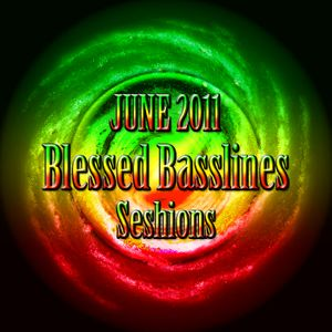 June 2011 Blessed Basslines Seshions