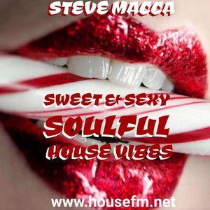 STEVE MACCA'S SWEET & SEXY SOULFUL HOUSE VIBE'S