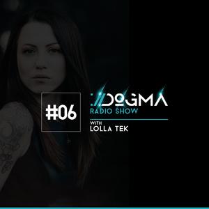 06 DOGMA Radio Show presents Lolla Tek