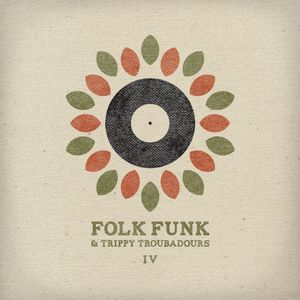 Folk Funk and Trippy Troubadours 4