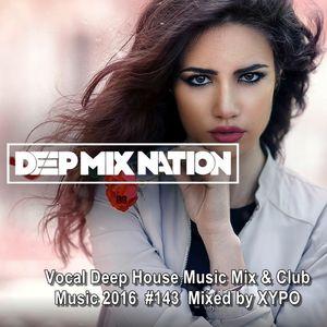 Deepmixnation 143 vocal deep house music mix club for Vocal house music charts
