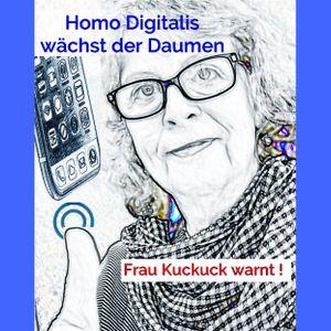 IWR Homo Digitalis wächst der Daumen - Frau Kuckuck warnt