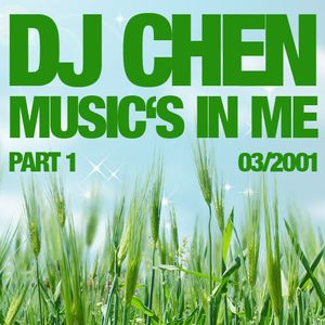 DJ Chen - Music's In Me #1 (03/2001)
