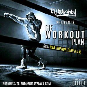 The Workout Plan.009 // Hip Hop, R&B, Trap & U.K. // Instagram: @djblighty