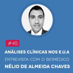 #45 Análises Clínicas nos EUA – Entrevista com o Biomédico Nélio de Almeida Chaves - Biomedcast