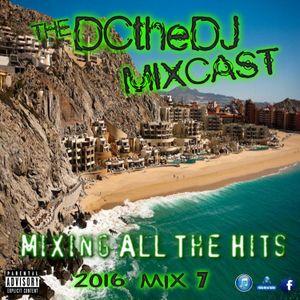 DCtheDJ Mixcast - 2016 Mix 7