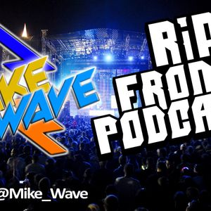 Mike Wave - Rip 1 From Podcast 001