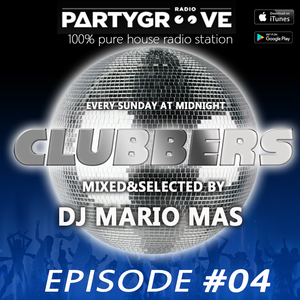 CLUBBERS #04 MIXED & SELECTED BY DJ MARIO MAS ON RADIO PARTYGROOVE