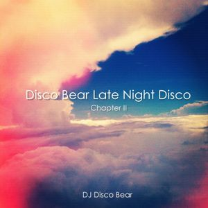 Disco Bear Late Night Disco Chapter 2