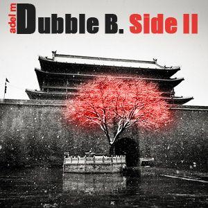 Dubble B. Side 2