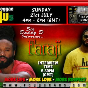 INTERVIEW WITH FARAJI ON THE RICE N PEAS SHOW  JULY 2013 WITH SIR  DADDY D WWW.REGGAE4US.COM