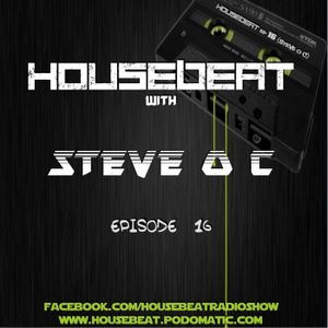 HouseBeat With Steve O C Episode 16