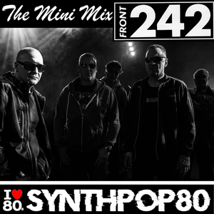 Front 242 Mini-Mix EBM (31 Min) By JL Marchal (Synthpop 80 : www.synthpop80.com)