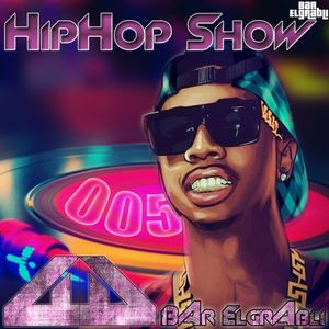Bar Elgrabli - Hip-Hop Show 005