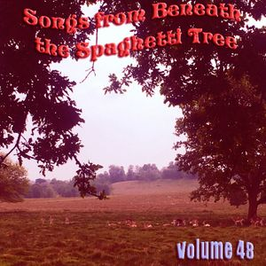 Songs from Beneath the Spaghetti Tree Vol. 48