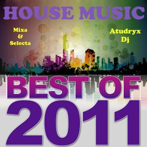 Atudryx Dj - The Best Of House 2011