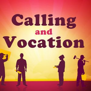 Calling and Vocation - Audio
