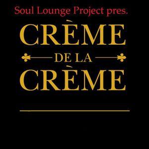 Soul Lounge Project pres. Creme De La Creme