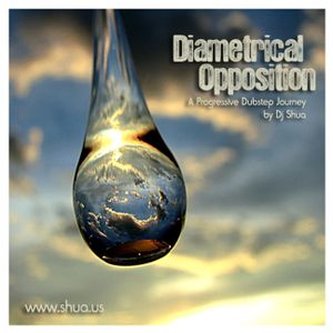 Diametrical Opposition - A Progressive Dubstep Journey by Shua