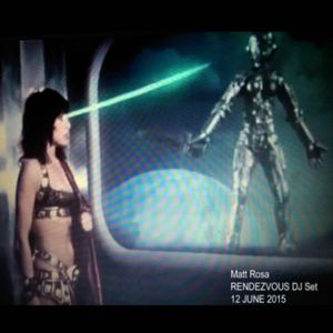 Matt Rosa RENDEZVOUS DJ Set (12 JUNE 2015)