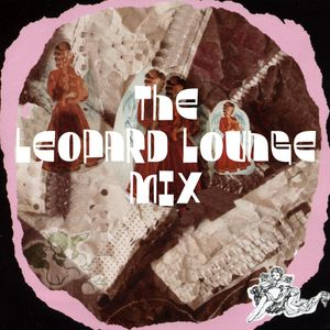 The Leopard Lounge Mix