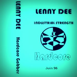 Lenny Dee - Industrial Strength Hardcore (Self Released - 1996)