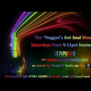 "Jennisis - ""Reggae's Got Soul Show"" (23/05/15) on www.trustmeradio.com"