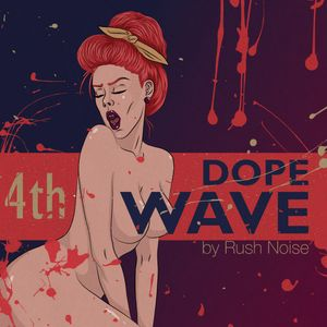 Rush Noise - Dope Wave - RISE