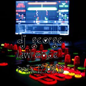 DJ GEORGE LAWRENCE MIX 2013 08.12