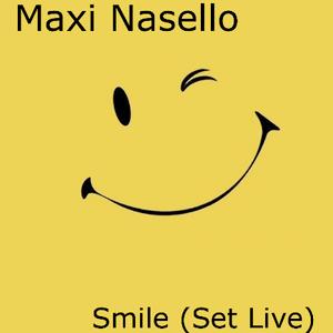 Maxi Nasello - Smile (Set Live)