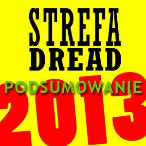 Strefa Dread audycja 321 (November Project, podsumowanie 2013), 13-01-2014