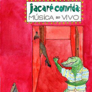 Jacaré Convida 10 - Tudo que já passou por aqui - 22/06/2012