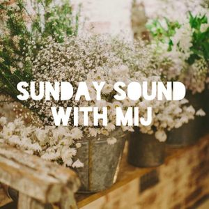 Sunday Sound with MIJ - 25.10.2015