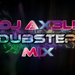 DJ AX3L! - dubstep mix