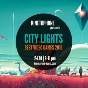 CITY LIGHTS 8_BEST VIDEOGAME SCORES 2016_24 JANUARY_InnersoundRadio