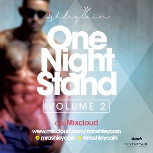 @MrAshleyCain - #OneNightStandVol2