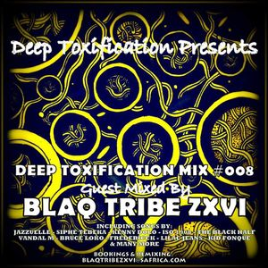 Deep Toxification Presents Mix 8 (Guest Mixed by Blaq Tribe Zxvi)