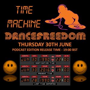 dancefreedom show 30 - 30062016 - time machine podcast
