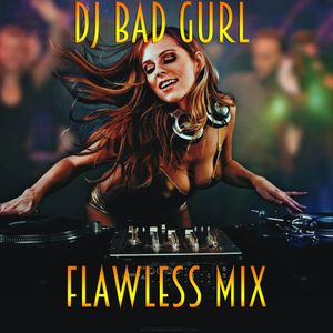 DJ BaD GuRL Flawless Mix