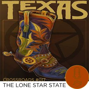 Crossroads #017 - The Lone Star State