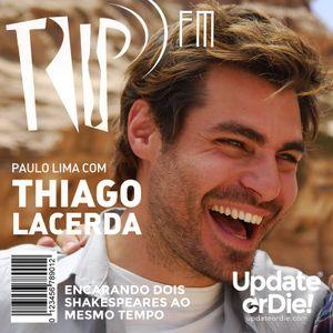 TRIP FM com Thiago Lacerda